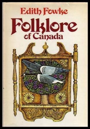 Folklore of Canada: Fowke, Edith Fulton