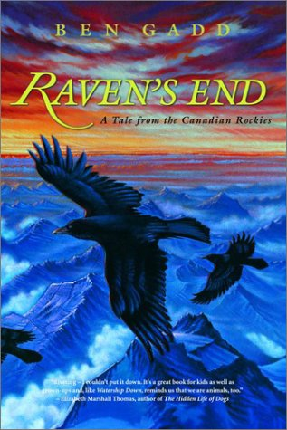 Raven's End: A Tale of the Canadian Rockies: Ben Gadd
