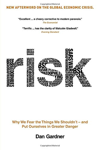 9780771032592: Risk: Why We Fear the Things We Shouldn't - and Put Ourselves in Greater Danger