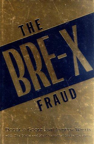 The Bre-X Fraud: Goold, Douglas; Willis, Andrew
