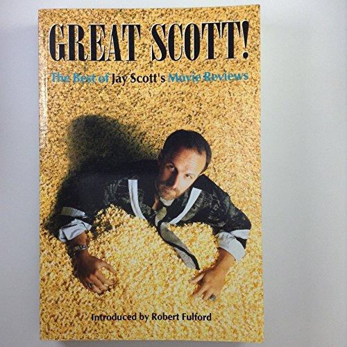 Great Scott: The Best of Jay Scott's Movie Reviews: Scott, Jay