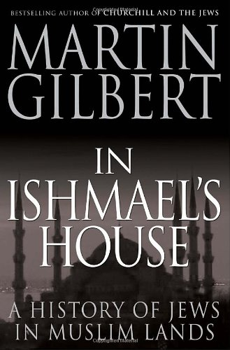 In Ishmael's House. A History of Jews in Muslim Lands: Gilbert, Martin