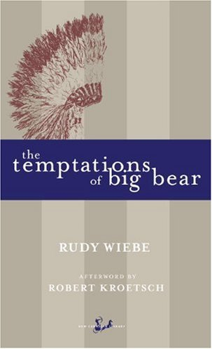 9780771034541: The Temptations of Big Bear (New Canadian Library)