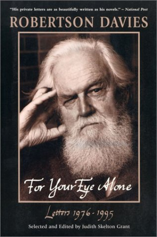 9780771035425: Robertson Davies. For Your Eye Alone. Letters, 1976-1995