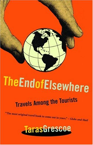 9780771035517: The End of Elsewhere: Travels Among the Tourists