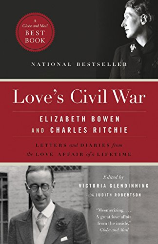 9780771035685: Love's Civil War: Elizabeth Bowen and Charles Ritchie