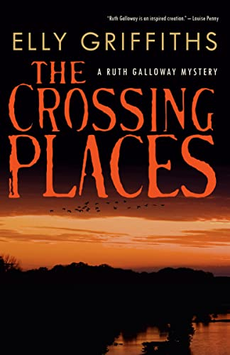 9780771035852: The Crossing Places: A Ruth Galloway Mystery