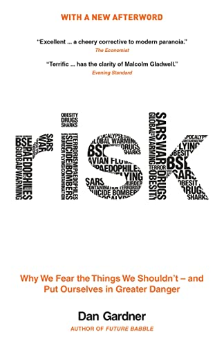 9780771036897: Risk: Why We Fear the Things We Shouldn't -- and Put Ourselves in Greater Danger