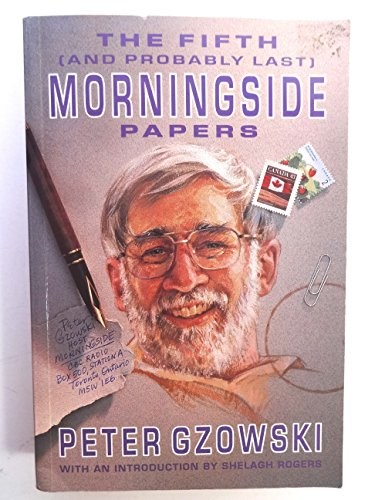 The Fifth (and Probably Last) Morningside Papers *Inscribed*: Gzowski, Peter