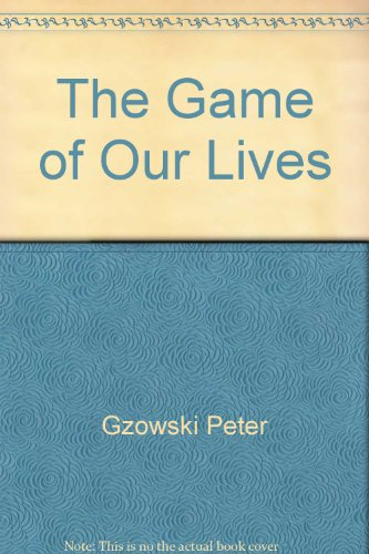 9780771037443: The Game of Our Lives