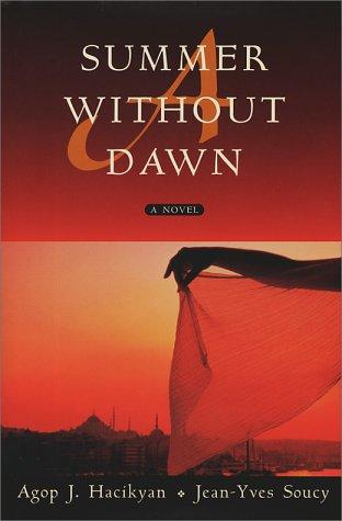 A Summer Without Dawn: A. J. Hacikyan;
