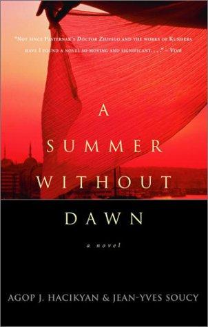 A Summer Without Dawn: Agop J. Hacikyan,