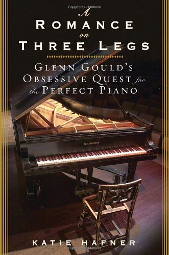 9780771037542: A Romance on Three Legs: Glenn Gould's Obsessive Quest for the Perfect Piano
