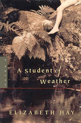 A Student of Weather: Hay, Elizabeth