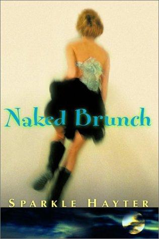 Naked Brunch ***SIGNED***: Sparkle Hayter
