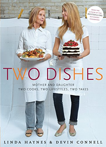 9780771038167: Two Dishes: Mother and Daughter: Two Cooks,Two Lifestyles, Two Takes