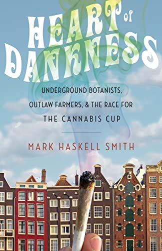 9780771039706: Heart of Dankness: Underground Botanists, Outlaw Farmers, and the Race for the Cannabis Cup