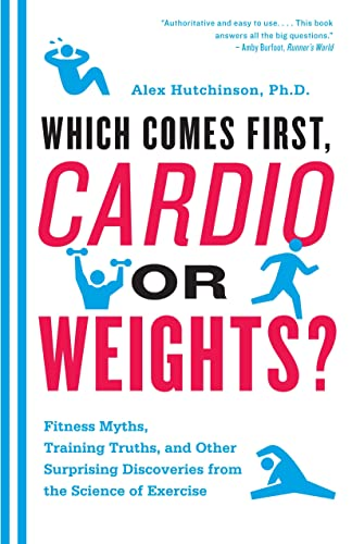 9780771039812: Which Comes First, Cardio or Weights?: Workout myths, Training truths, and Other Surprising Discoveries from the Science of Exercise