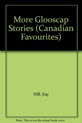 9780771040894: More Glooscap Stories (Canadian Favourites)