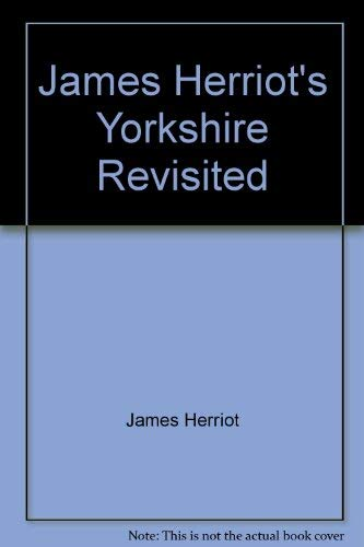 9780771041020: James Herriot's Yorkshire Revisited