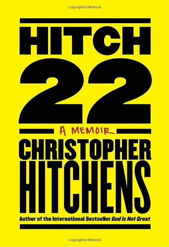Hitch-22 Some Confessions and Contradictions: Hitchens, Christopher