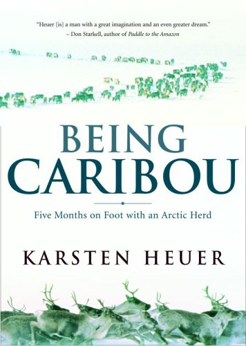 9780771041228: Being Caribou: Five Months On Foot With An Arctic Herd
