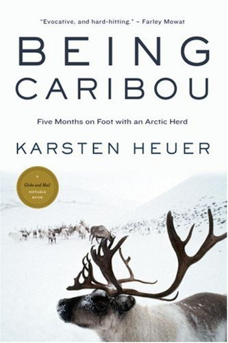 9780771041235: Being Caribou: Five Months on Foot with an Arctic Herd
