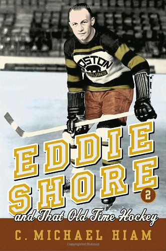 9780771041273: Eddie Shore and that Old-Time Hockey