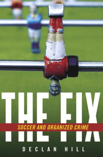 9780771041389: The Fix: Soccer and Organized Crime