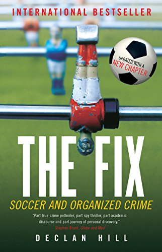 9780771041396: The Fix: Soccer and Organized Crime