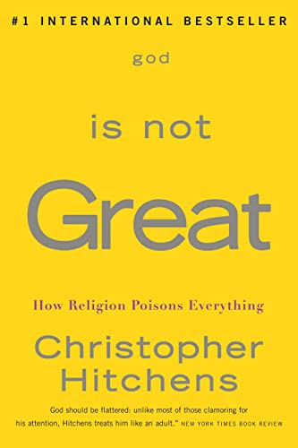 9780771041433: [( God Is Not Great: How Religion Poisons Everything * * )] [by: Christopher Hitchens] [Mar-2008]