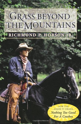 Grass Beyond the Mountains: Discovering the Last: Hobson, Richmond P.