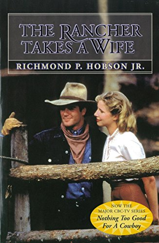 The Rancher Takes a Wife: Richmond P Hobson