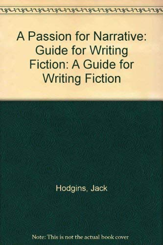 9780771041884: A Passion for Narrative: A Guide to Writing Fiction