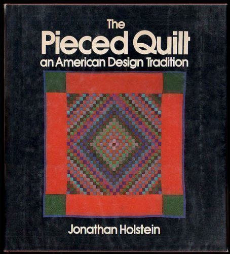 9780771042324: The Pieced Quilt: An American Design Tradition