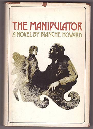 9780771042393: The manipulator;: A novel