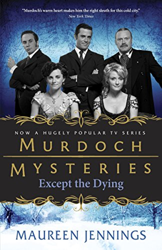 9780771043024: Except the Dying (Murdoch Mysteries)