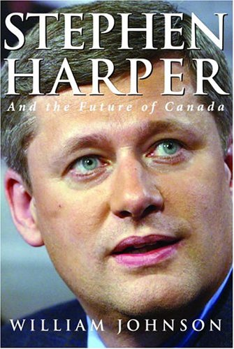 9780771043505: Stephen Harper and the Future of Canada