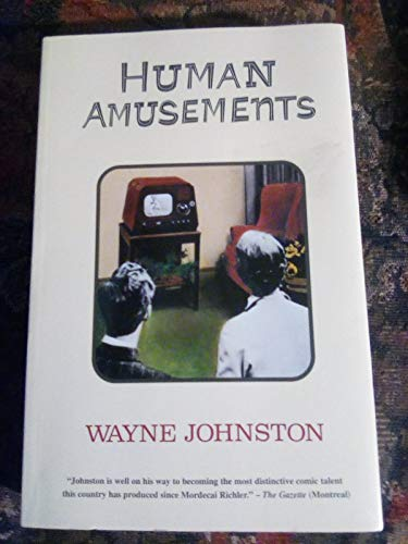 Human Amusements: Wayne Johnston