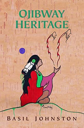 Ojibway Heritage: Johnston, Basil H.