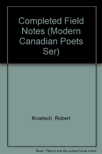 9780771045066: Completed Field Notes (Modern Canadian Poets Ser)