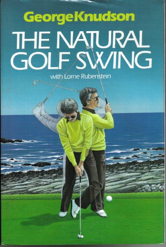 Natural Golf Swing: Knudson, George, Rubenstein,