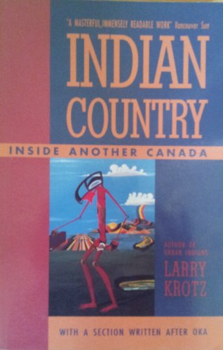 Indian Country, Inside Another Canada: Larry Krotz