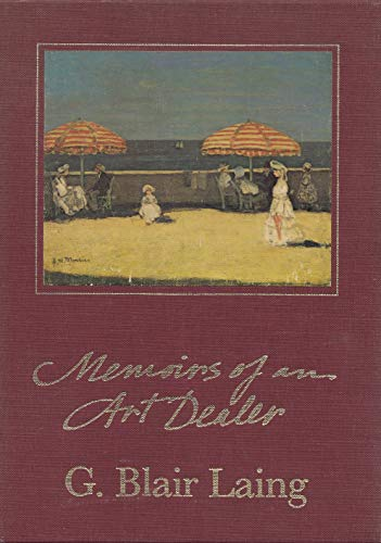 Memoirs of an Art Dealer: Laing, G. Blair