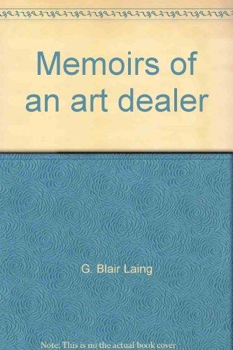 Memoirs of an Art Dealer. 2 Volumes.: Laing, G. Blair