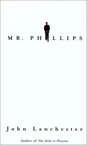 9780771045905: Mr. Phillips [Taschenbuch] by Lanchester, John