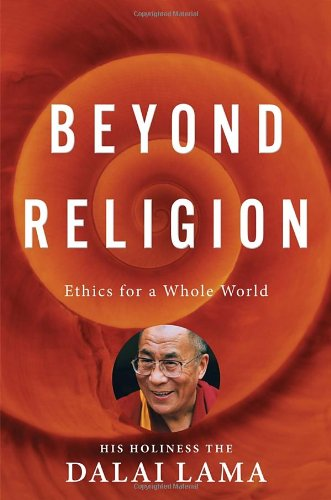 9780771046032: Beyond Religion: Ethics for a Whole World