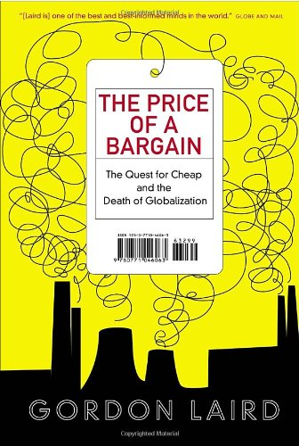 9780771046063: The Price of a Bargain: The Quest for Cheap and the Death of Globalization
