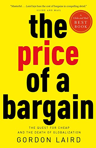 9780771046070: The Price of a Bargain: The Quest for Cheap and the Death of Globalization