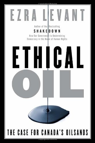 Ethical Oil - the Case for Canada's Oil Sands